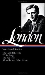 Novels and Stories: The Call of the Wild/White Fang/The Sea-Wolf/Klondike and Other Stories (Library of America #6) - Jack London, Donald Pizer