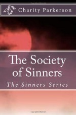 The Society of Sinners - Charity Parkerson