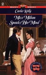 Miss Milton Speaks Her Mind - Carla Kelly