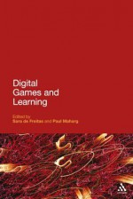 Digital Games and Learning - De Sara Freitas, Paul Maharg, Henry Jenkins