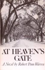 At Heaven's Gate - Robert Penn Warren