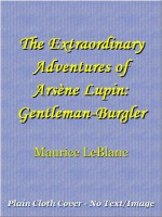 The Extraordinary Adventures Of Arsène Lupin, Gentleman Burglar - Maurice Leblanc