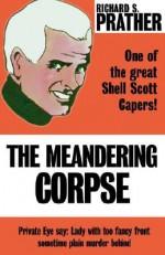 Meandering Corpse - Richard S. Prather