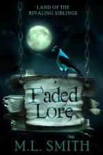 Faded Lore (Land of the Rivaling Siblings) - Matthew Smith
