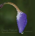 Deep Nature: Photographs from Iowa (Bur Oak Book) - Linda Scarth, John Pearson, Robert Scarth