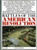 Battles Of The American Revolution - Curt Johnson, Richard C. Anderson Jr.
