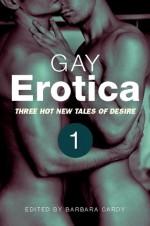 Gay Erotica, Volume 1 - James Hunt, Landon Dixon, M. Christian, P.J. Rosier, Julian Benedict