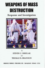 Weapons Of Mass Destruction: Response And Investigation - Steven C. Drielak