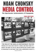 Media Control: The Spectacular Achievements of Propaganda - Noam Chomsky