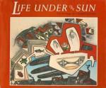 Life Under the Sun - Charles Lavato, Gerald Hausman