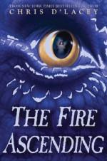 The Fire Ascending - Chris d'Lacey