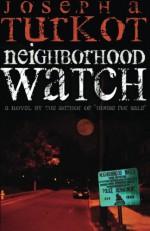 Neighborhood Watch - Joseph A. Turkot