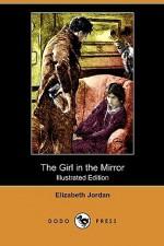 The Girl in the Mirror - Elizabeth Jordan, Paul Meylan