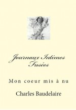 Journaux Intimes Fusées (Annotated) (French Edition) - Charles Baudelaire