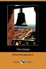 The Consul (Dodo Press) - Richard Harding Davis
