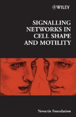 Signalling Networks in Cell Shape and Motility - Gregory Bock, Jamie A. Goode