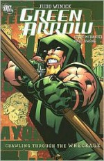 Green Arrow, Vol. 8: Crawling from the Wreckage - Judd Winick, Scott McDaniel, Andy Owens