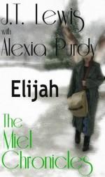 Elijah (The Miel Chronicles) - J.T. Lewis, Alexia Purdy