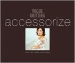 Vogue Knitting: Accessorize - Vogue Knitting, Trisha Malcolm