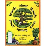 Rounds about Rounds - Jane Yolen, Gail Gibbons, Barbara Green