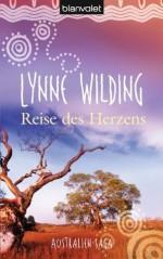 Reise des Herzens: Australien-Saga (German Edition) - Lynne Wilding, Uta Hege