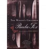 The Widow's Children: A Novel - Paula Fox, Andrea Barrett
