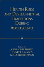 Health Risks and Developmental Transitions During Adolescence - Klaus Hurrelmann