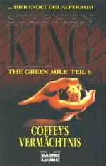 The Green Mile, Teil 6: Coffey's Vermächtnis - Stephen King, Joachim Honnef