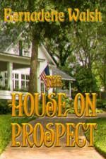 The House on Prospect - Bernadette Walsh