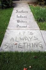 It's Always Something - Indiana Writer Southern Indiana Writers, Teddi Robinson, Joanna Foreman, T. Lee Harris, J. Baumgartle, Glenda Mills, Bonnie L. Abraham, Joy Kirchgessner, Ginny Fleming, Leslea M. Harmon, Jane E. Jones