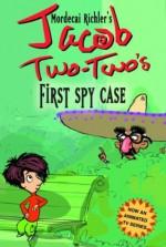 Jacob Two-Two-'s First Spy Case - Mordecai Richler, Norman Eyolfson