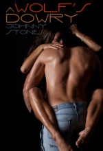 A Wolf's Dowry - Johnny Stone