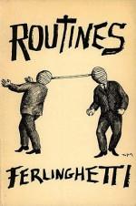 Routines - Lawrence Ferlinghetti