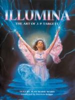 Illumina: The Art of J.P. Targete - Jean-Pierre Targete, Jean Marie Ward, Patricia Briggs