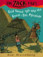 Zack Files 16: Evil Queen Tut and the Great Ant Pyramids: Evil Queen Tut and the Great Ant Pyramids - Dan Greenburg, Jack E. Davis