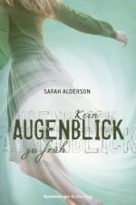 Kein Augenblick zu früh (German Edition) - Sarah Alderson, Karlheinz Dürr