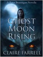 Ghost Moon Rising: A Peter Brannigan Novella - Claire Farrell