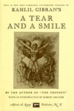 A Tear and a Smile - Kahlil Gibran, H.M. Nahmad, Robert Hillyer, جبران خليل جبران