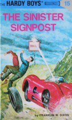 The Sinister Signpost - Franklin W. Dixon