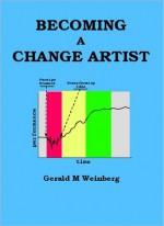 Becoming a Change Artist - Gerald M. Weinberg