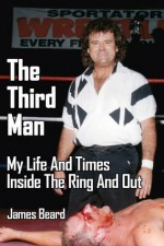 The Third Man: My Life And Times Inside The Ring And Out - James Beard, Mark James, Ric Gross