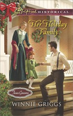 Her Holiday Family (Texas Grooms (Love Inspired Historical)) - Winnie Griggs