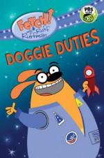 FETCH! with Ruff Ruffman: Doggie Duties - Candlewick Press, Wgbh