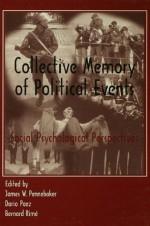 Collective Memory of Political Events: Social Psychological Perspectives - James W. Pennebaker, Darxa1o Paez, Bernard Rim'