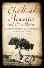 Childhood Memories and Other Stories (Alma Classics) - Giuseppe Tomasi di Lampedusa