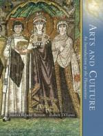 Arts and Culture, Volume I (3rd Edition) - Janetta Rebold Benton, Robert DiYanni