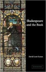 Shakespeare and the Book - David Scott Kastan