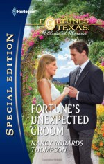 Fortune's Unexpected Groom - Nancy Robards Thompson