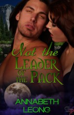Not the Leader of the Pack - Annabeth Leong