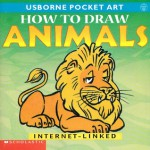 How to Draw Animals (Usborne Pocket Art) - Anita Ganeri, Judy Tatchell, Claire Wright, Jon Sayer